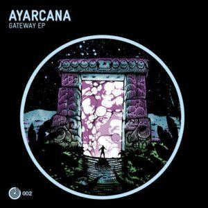 Ayarcana Gateway EP