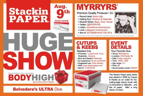 "Fri Aug 9th STACKIN PAPER ""HUGE SHOW"" w/ Myrryrs @ Belvederes"