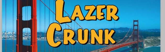 Fri Oct 9th LAZERCRUNK  *Bay Area Bass* w/ OnHell, Sayer, Hypha, Ryury +
