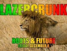 LazerCrunk – Roots & Future w/ SMI, Cutups & Keebs