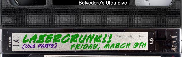 Fri Mar 9th LAZERCRUNK *VHS Party* + Guest MCs Billy Pilgrim + Moemaw Naedon @ Belvederes
