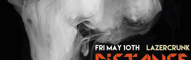 Fri May 10th LAZERCRUNK w/ Distance (UK), Cutups and Keeb$