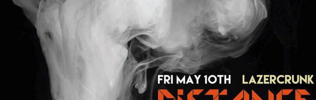 Fri May 10th LAZERCRUNK w/ Distance (UK), Cutups and Keeb$